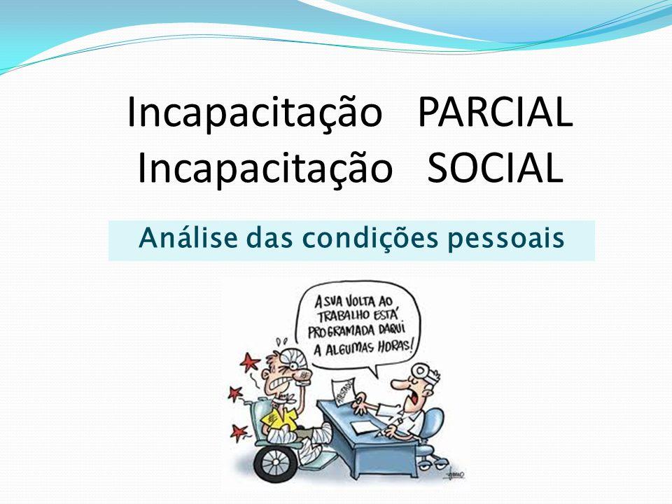 Incapacitação PARCIAL Incapacitação SOCIAL