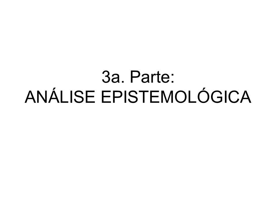 3a. Parte: ANÁLISE EPISTEMOLÓGICA