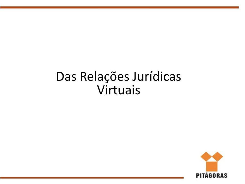 Das Relações Jurídicas Virtuais