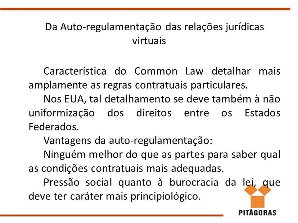 Da Auto-regulamentação das relações jurídicas virtuais