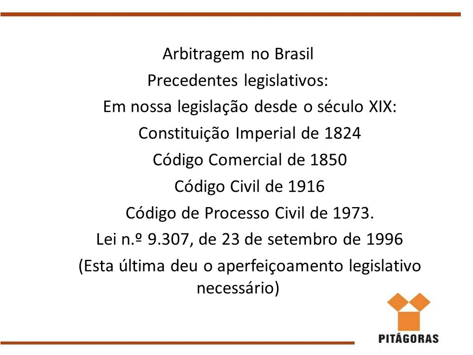 Precedentes legislativos: Em nossa legislação desde o século XIX: