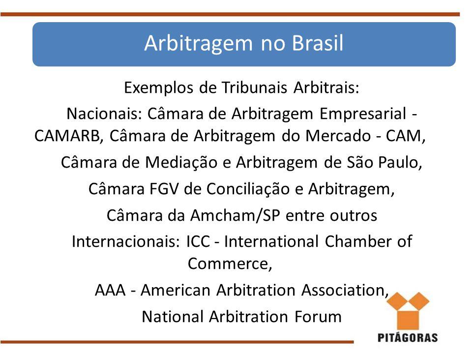 Arbitragem no Brasil Exemplos de Tribunais Arbitrais: