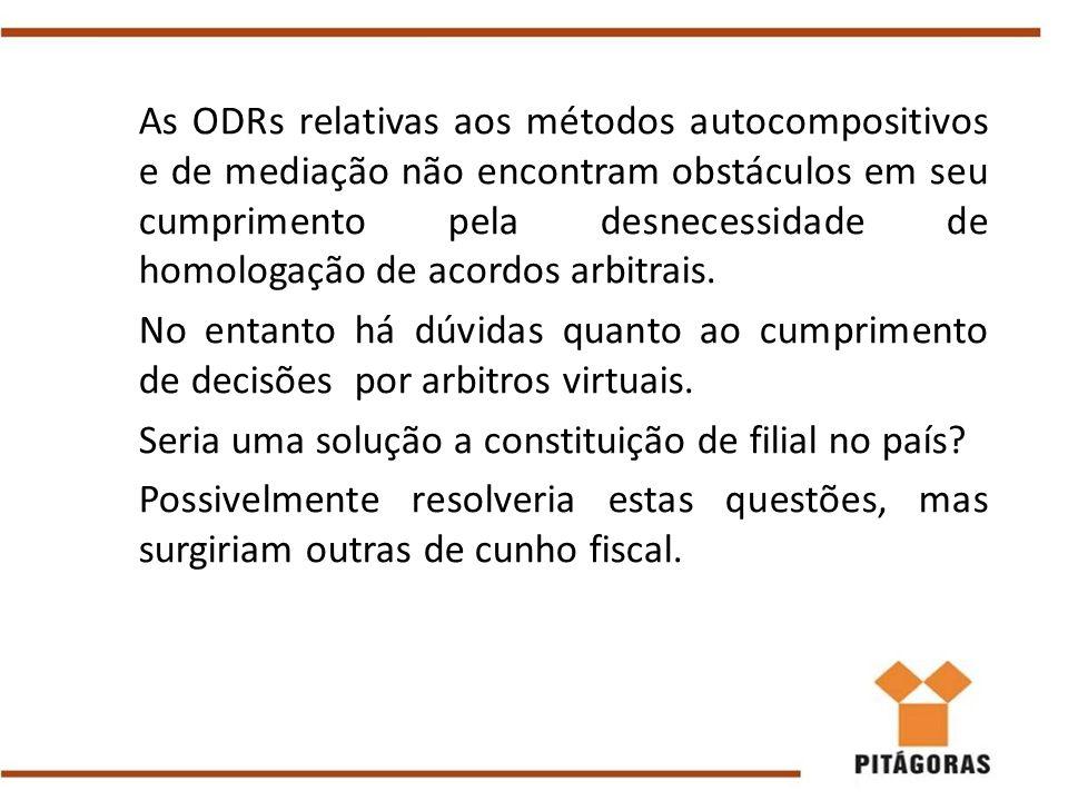 As ODRs relativas aos métodos autocompositivos e de mediação não encontram obstáculos em seu cumprimento pela desnecessidade de homologação de acordos arbitrais.