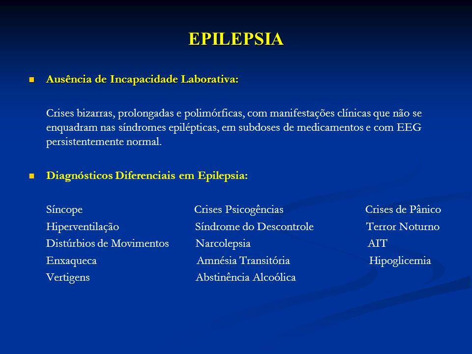 EPILEPSIA Ausência de Incapacidade Laborativa: