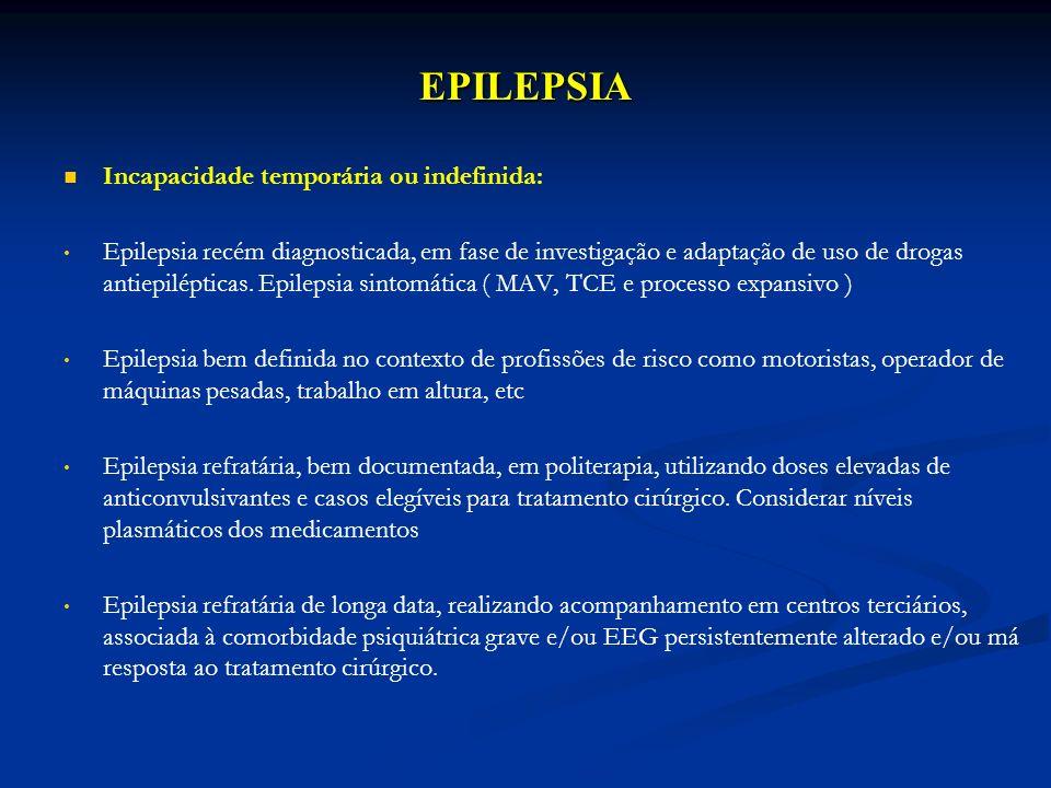 EPILEPSIA Incapacidade temporária ou indefinida:
