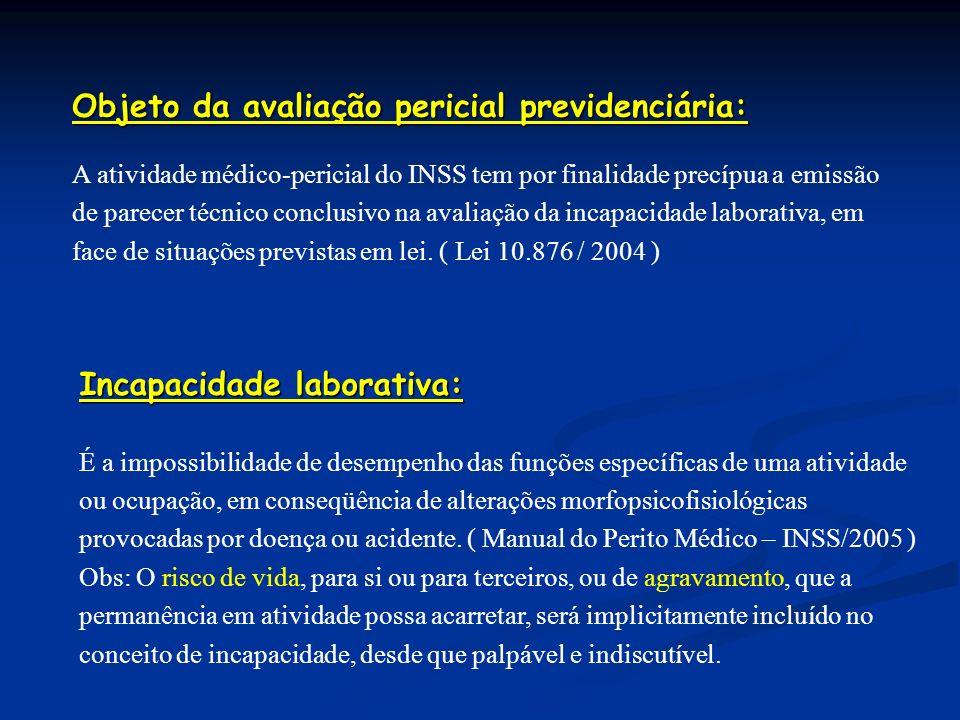 Objeto da avaliação pericial previdenciária: