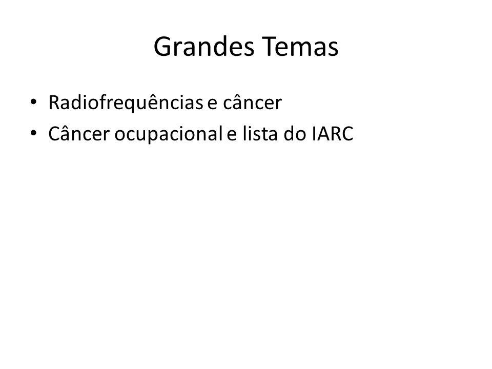 Grandes Temas Radiofrequências e câncer