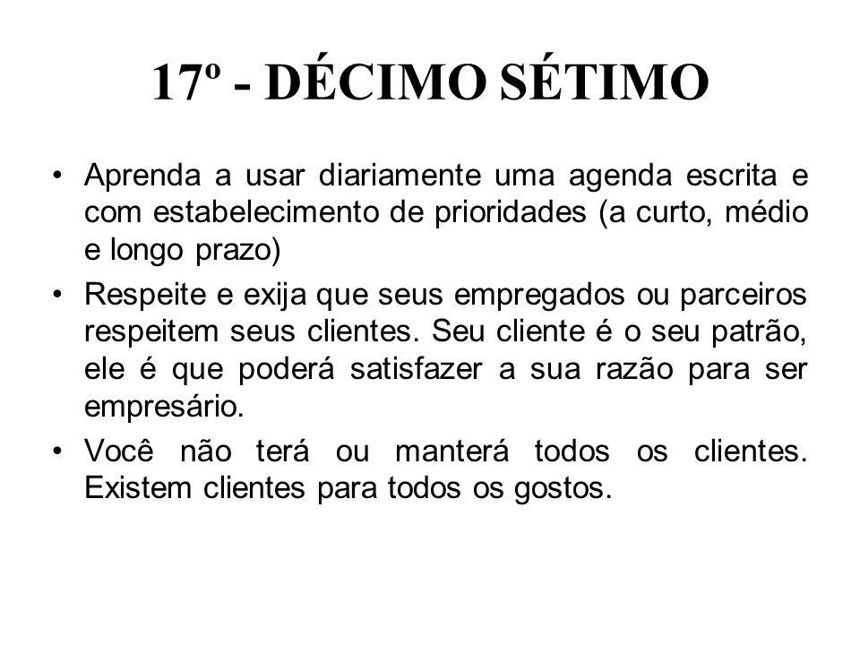 17º - DÉCIMO SÉTIMO Aprenda a usar diariamente uma agenda escrita e com estabelecimento de prioridades (a curto, médio e longo prazo)