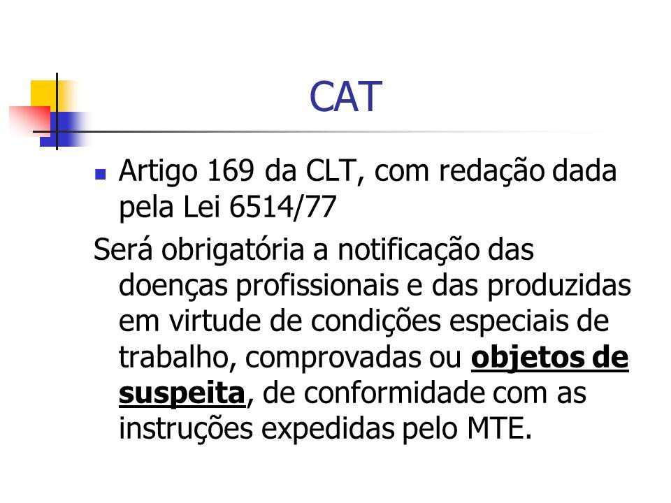 CAT Artigo 169 da CLT, com redação dada pela Lei 6514/77