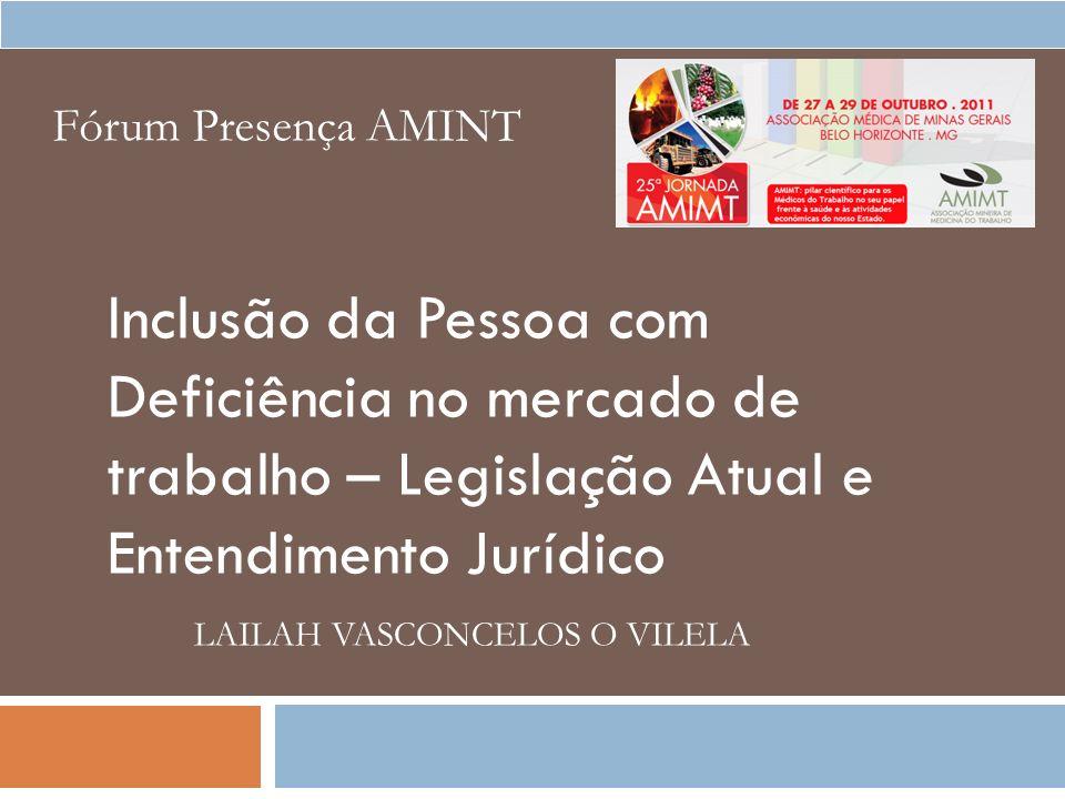 Fórum Presença AMINT Inclusão da Pessoa com Deficiência no mercado de trabalho – Legislação Atual e Entendimento Jurídico.