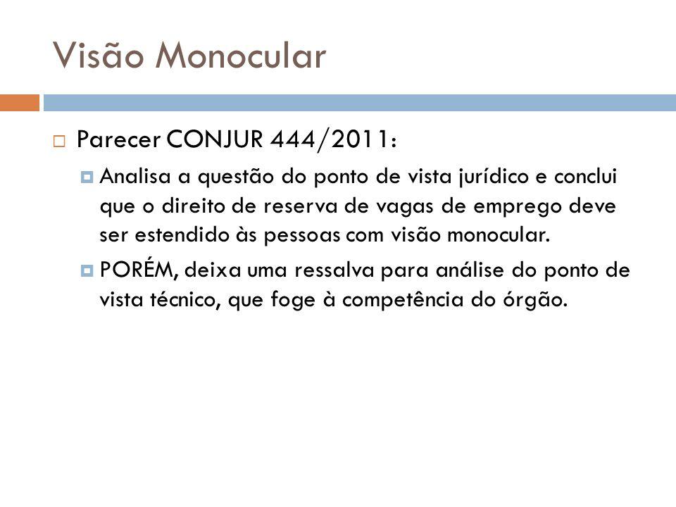Visão Monocular Parecer CONJUR 444/2011: