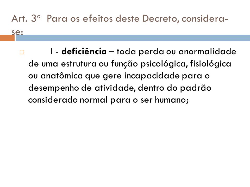 Art. 3o Para os efeitos deste Decreto, considera-se: