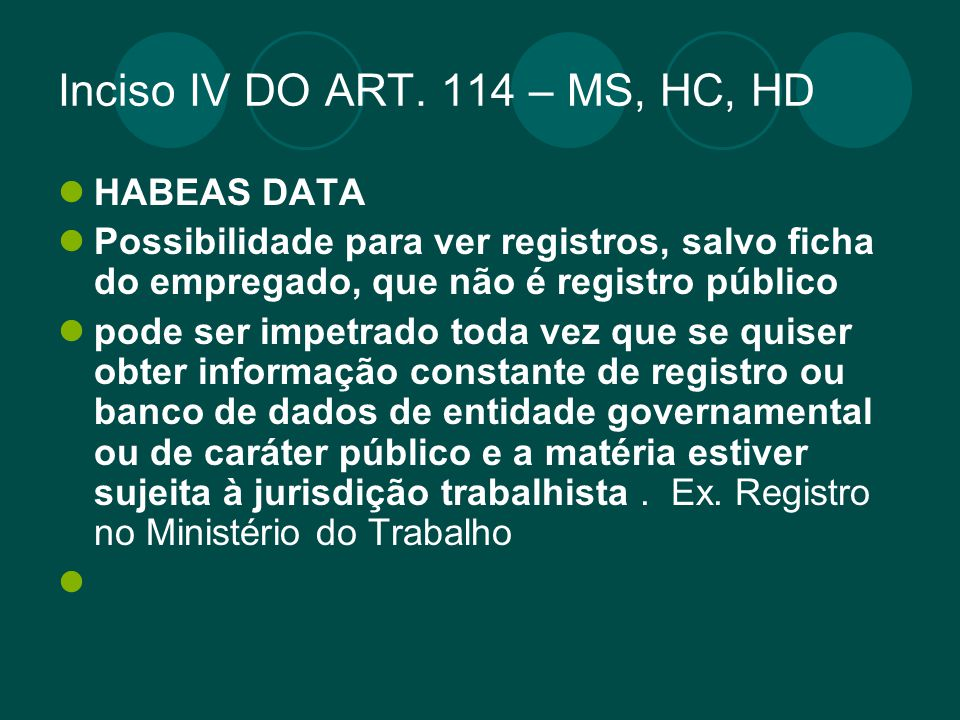 Inciso IV DO ART. 114 – MS, HC, HD