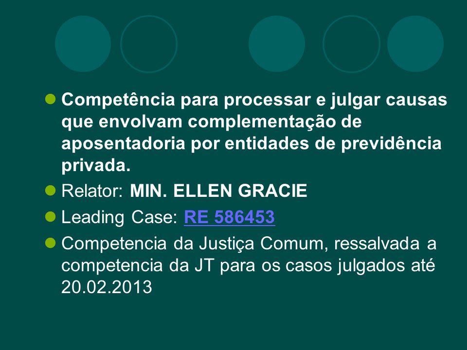 Competência para processar e julgar causas que envolvam complementação de aposentadoria por entidades de previdência privada.