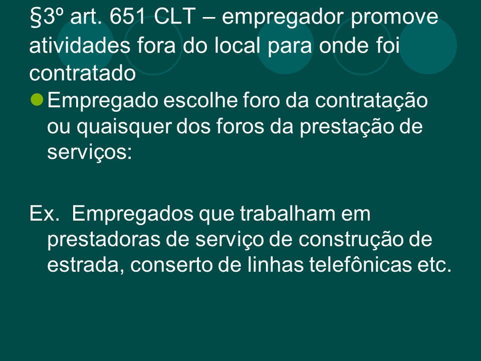 §3º art. 651 CLT – empregador promove atividades fora do local para onde foi contratado