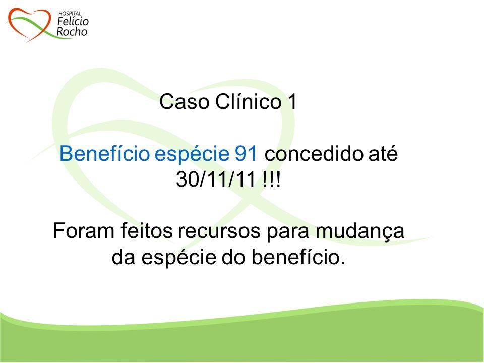 Benefício espécie 91 concedido até 30/11/11 !!!