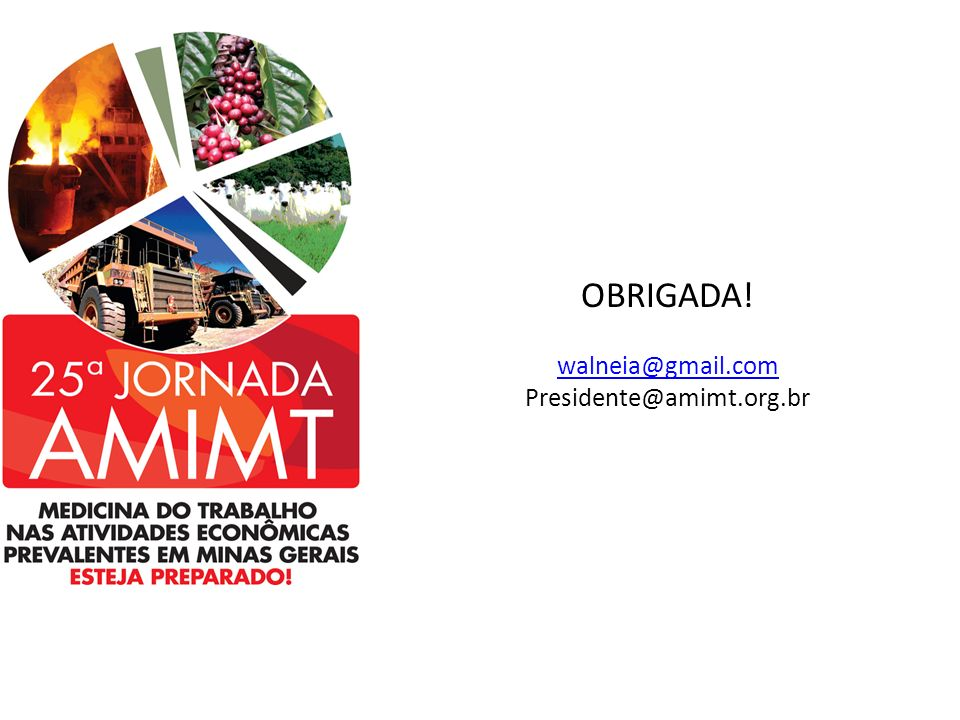 OBRIGADA! walneia@gmail.com Presidente@amimt.org.br