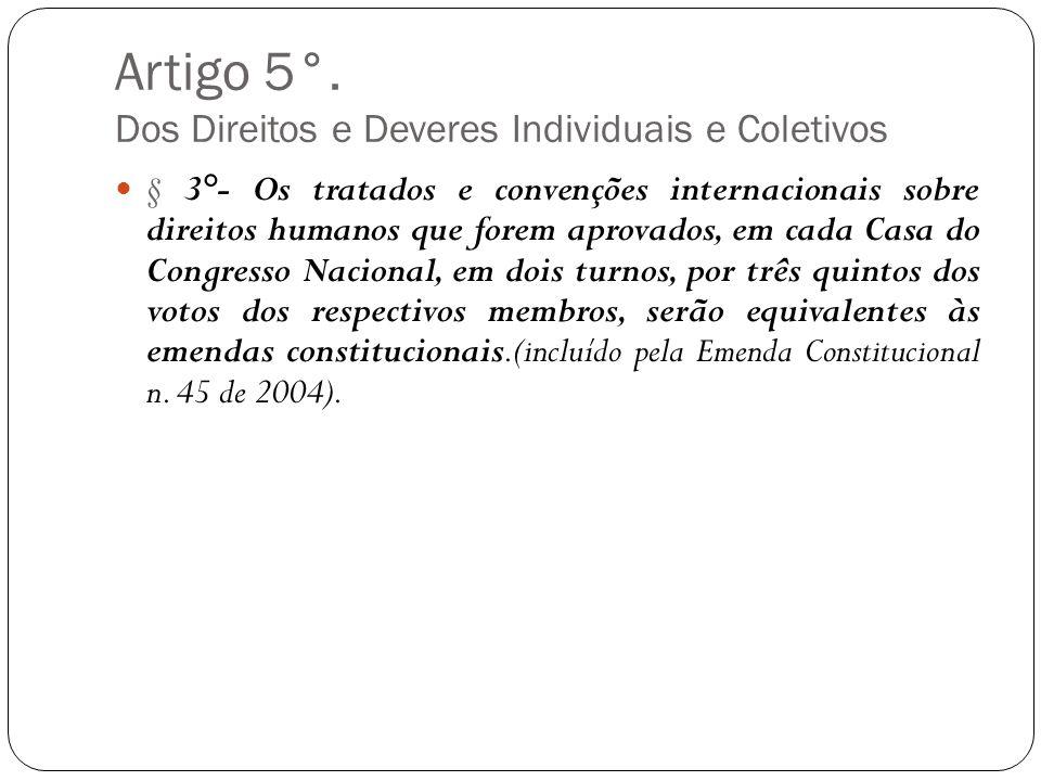 Artigo 5°. Dos Direitos e Deveres Individuais e Coletivos