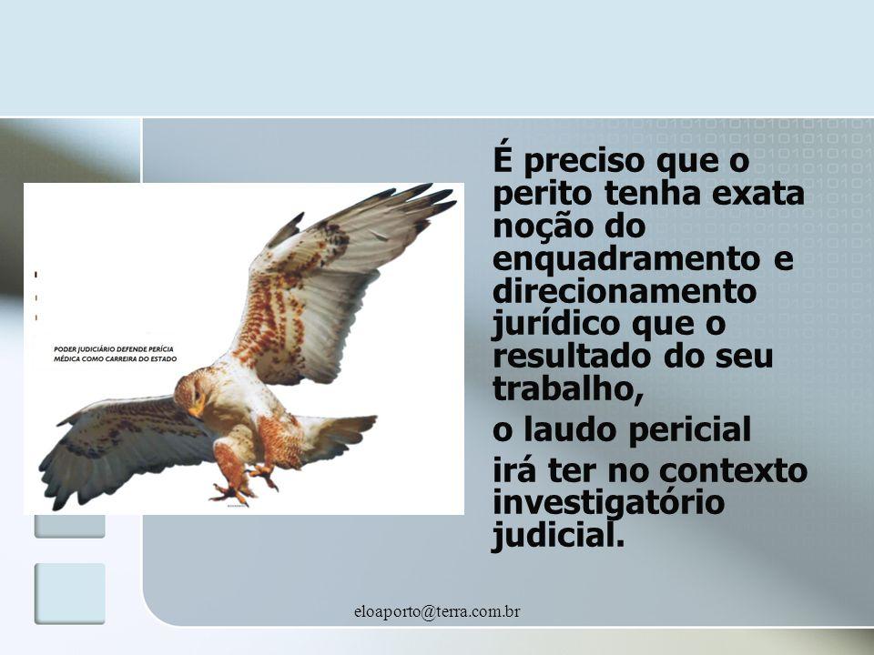 irá ter no contexto investigatório judicial.