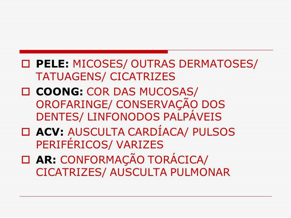 PELE: MICOSES/ OUTRAS DERMATOSES/ TATUAGENS/ CICATRIZES