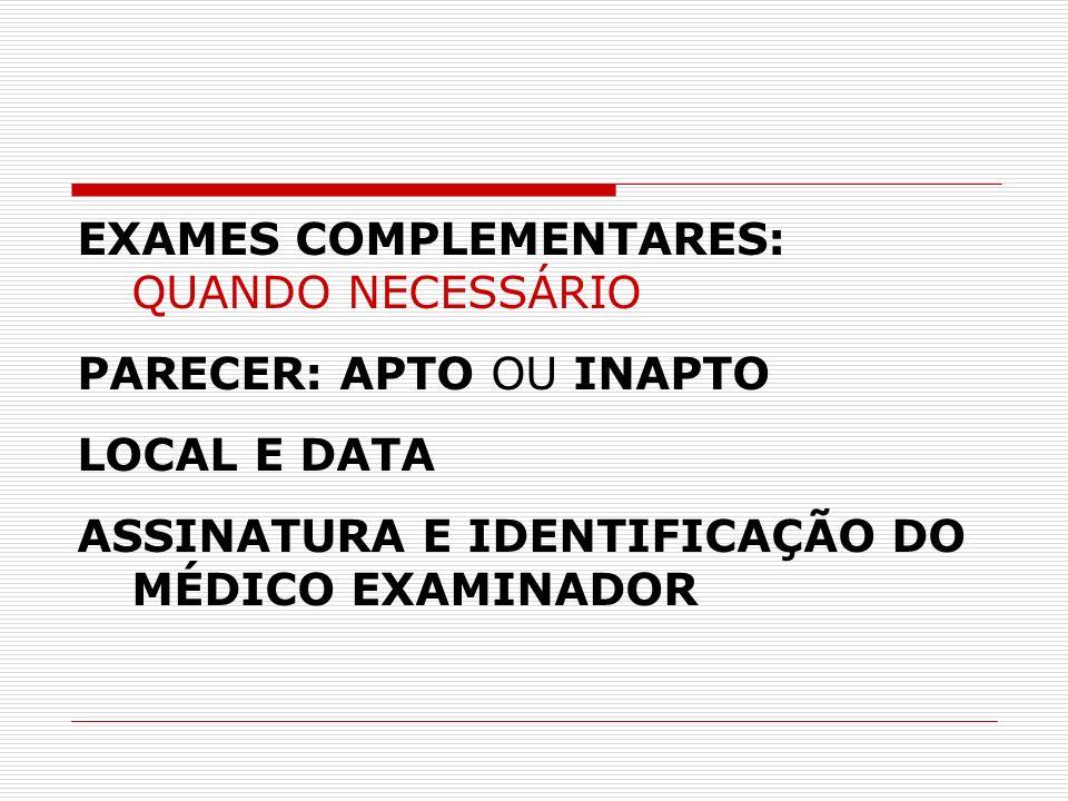 EXAMES COMPLEMENTARES: QUANDO NECESSÁRIO