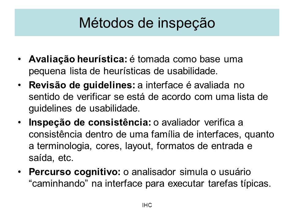 Métodos de inspeção Avaliação heurística: é tomada como base uma pequena lista de heurísticas de usabilidade.