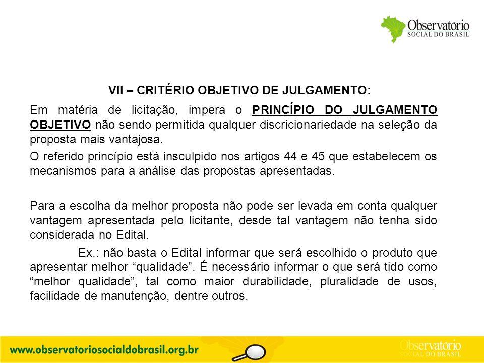 VII – CRITÉRIO OBJETIVO DE JULGAMENTO: