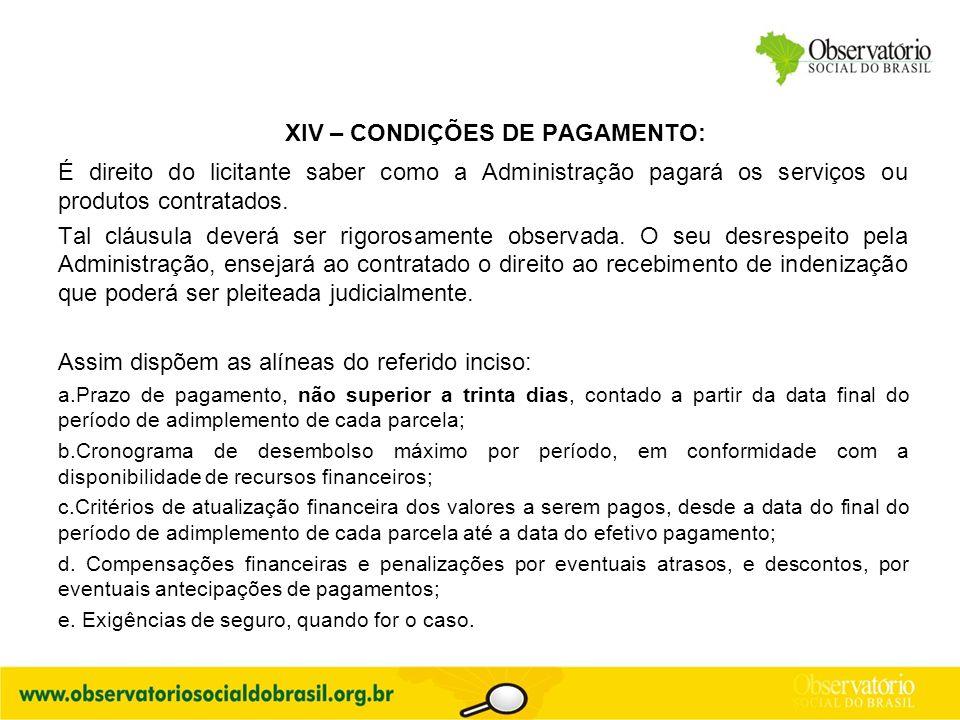 XIV – CONDIÇÕES DE PAGAMENTO: