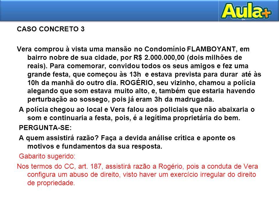 CASO CONCRETO 3 Vera comprou à vista uma mansão no Condomínio FLAMBOYANT, em bairro nobre de sua cidade, por R$ 2.000.000,00 (dois milhões de reais).