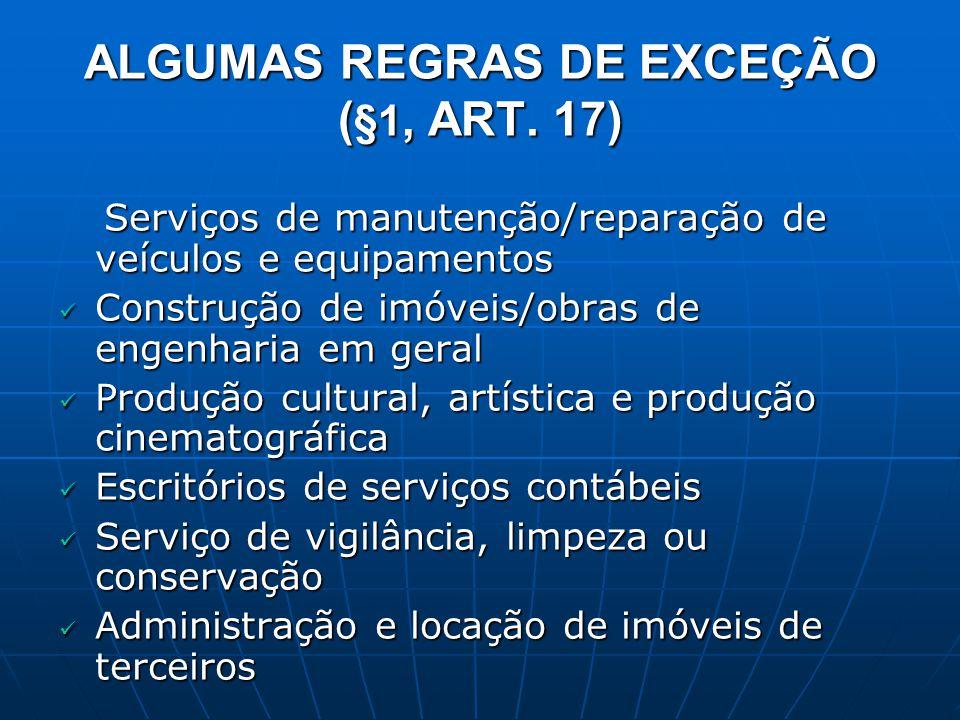 ALGUMAS REGRAS DE EXCEÇÃO (§1, ART. 17)