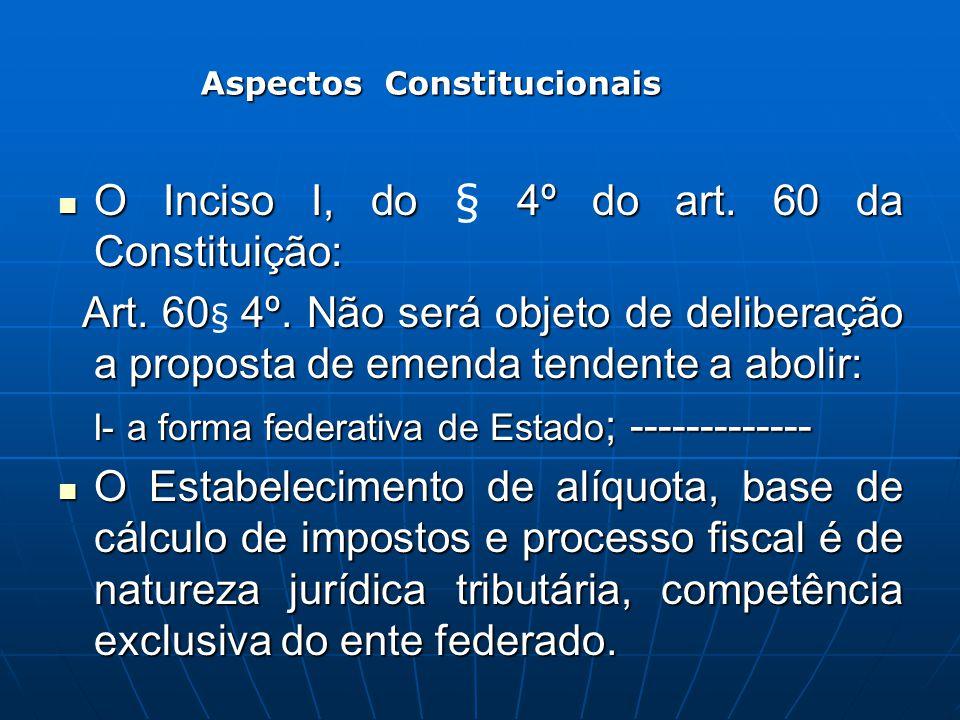 O Inciso I, do § 4º do art. 60 da Constituição: