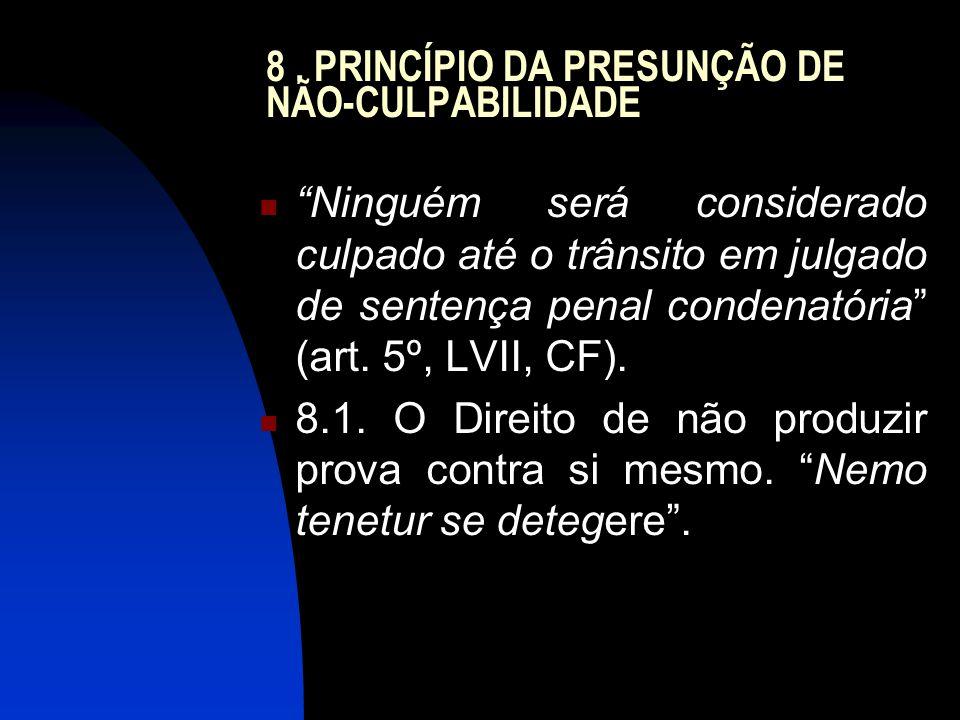 8 . PRINCÍPIO DA PRESUNÇÃO DE NÃO-CULPABILIDADE