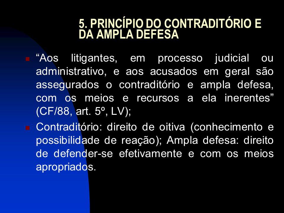 5. PRINCÍPIO DO CONTRADITÓRIO E DA AMPLA DEFESA