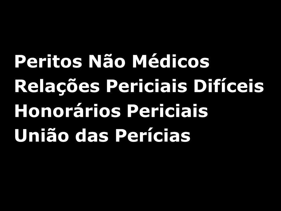Peritos Não Médicos Relações Periciais Difíceis Honorários Periciais União das Perícias