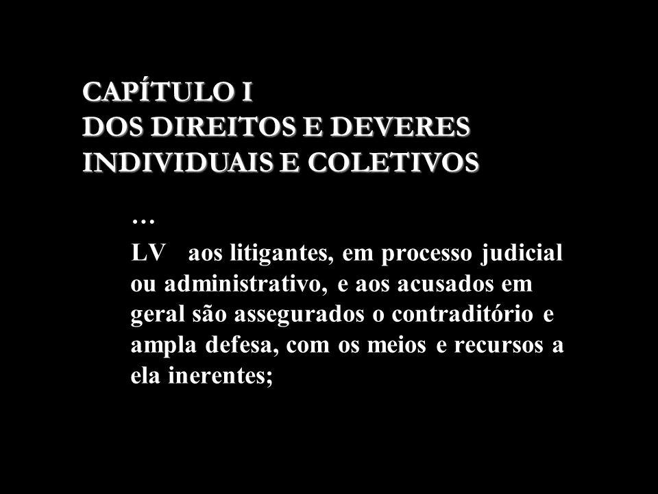 CAPÍTULO I DOS DIREITOS E DEVERES INDIVIDUAIS E COLETIVOS