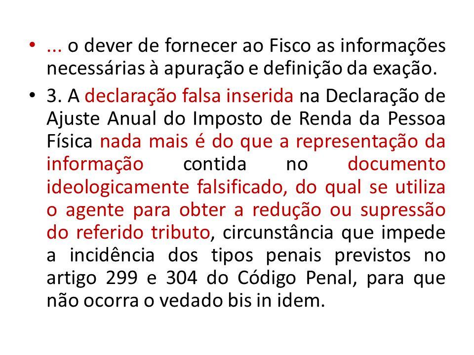 ... o dever de fornecer ao Fisco as informações necessárias à apuração e definição da exação.