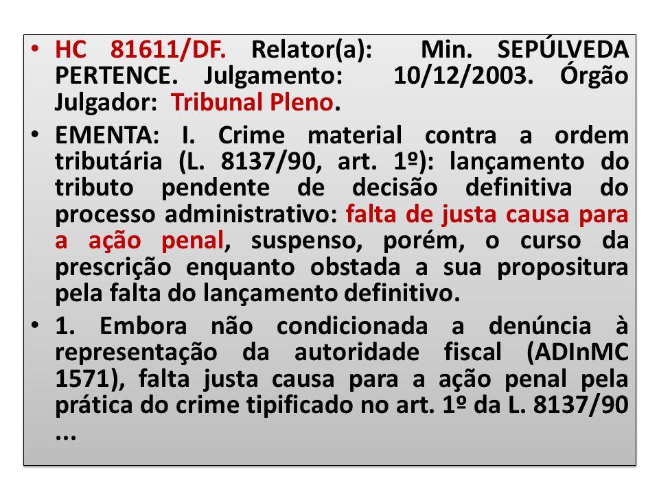 HC 81611/DF. Relator(a): Min. SEPÚLVEDA PERTENCE
