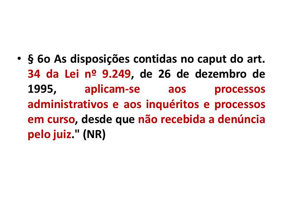 § 6o As disposições contidas no caput do art. 34 da Lei nº 9