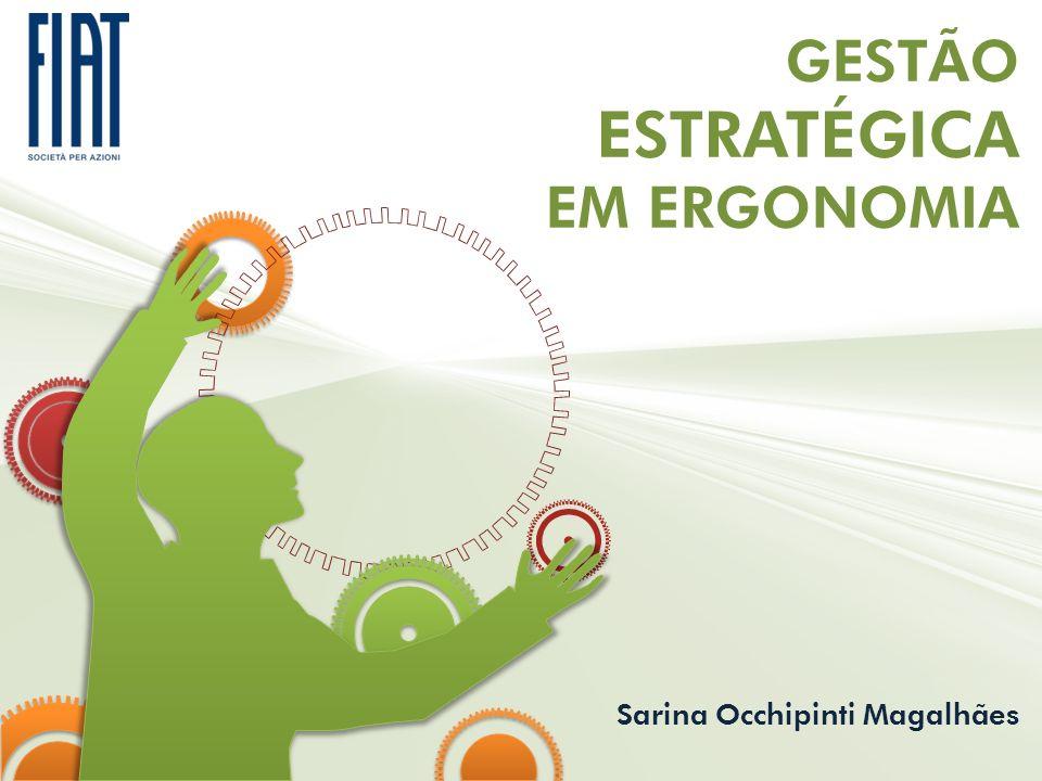 GESTÃO ESTRATÉGICA EM ERGONOMIA Sarina Occhipinti Magalhães