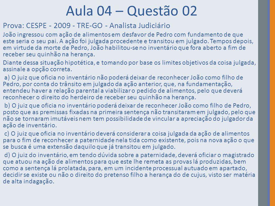 Aula 04 – Questão 02 Prova: CESPE - 2009 - TRE-GO - Analista Judiciário.