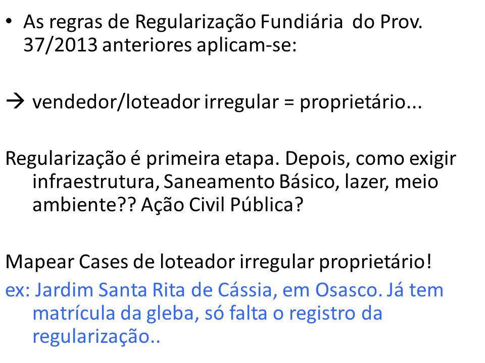 As regras de Regularização Fundiária do Prov