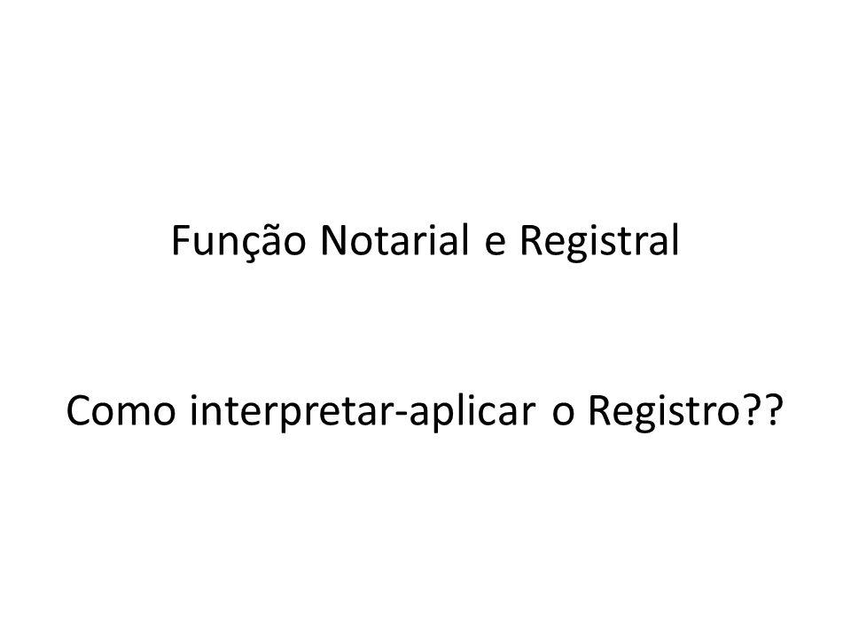 Função Notarial e Registral Como interpretar-aplicar o Registro