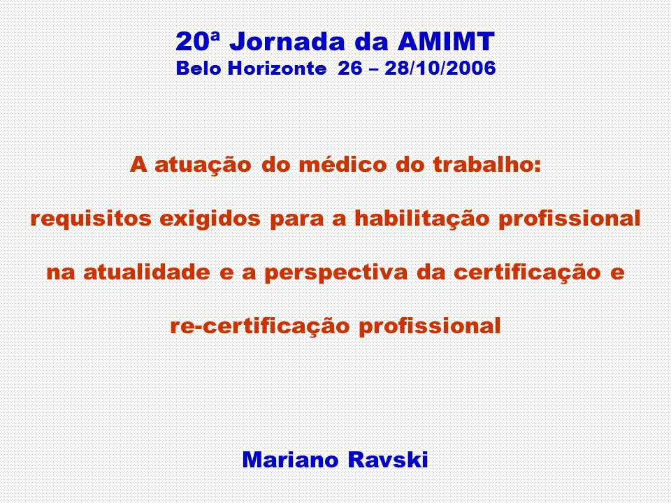 20ª Jornada da AMIMT A atuação do médico do trabalho: