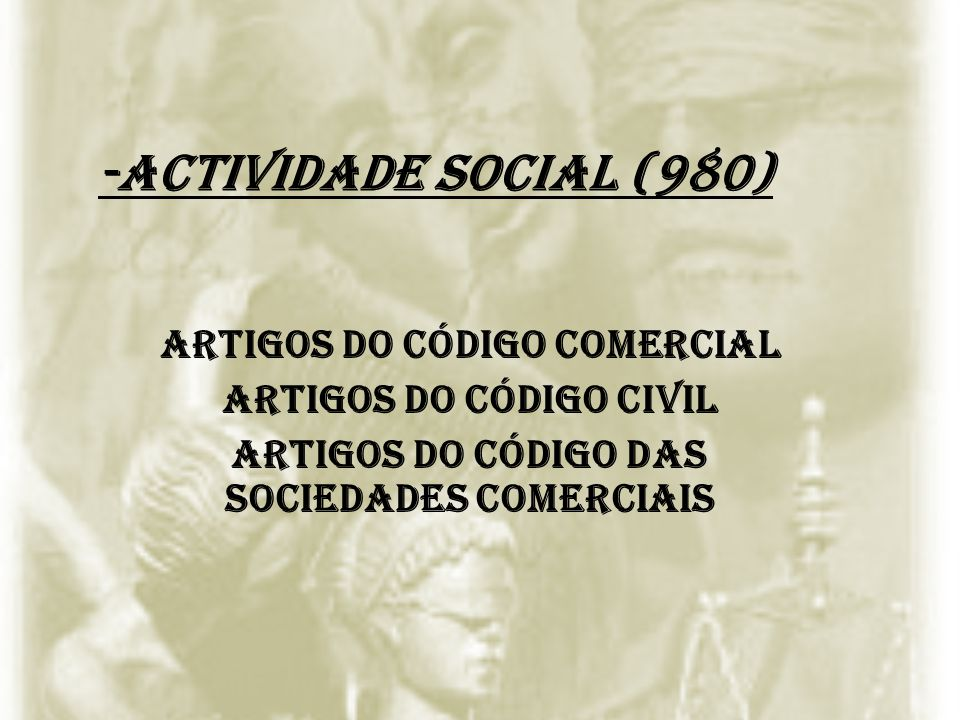 -Actividade social (980) Artigos do código comercial