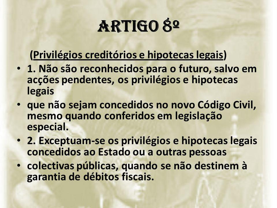ARTIGO 8º (Privilégios creditórios e hipotecas legais)