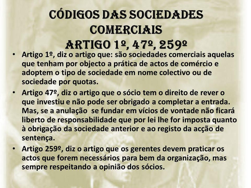Códigos das Sociedades Comerciais Artigo 1º, 47º, 259º