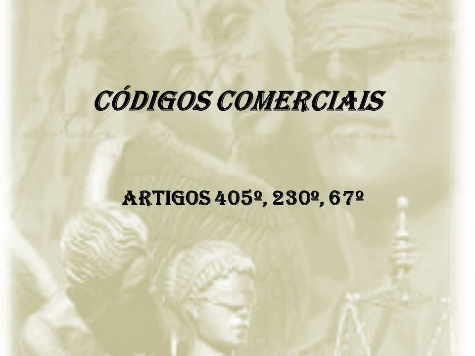 Códigos Comerciais Artigos 405º, 230º, 67º