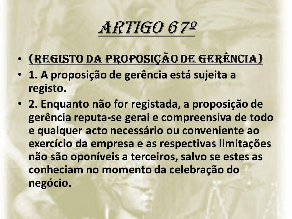 Artigo 67º (Registo da proposição de gerência)