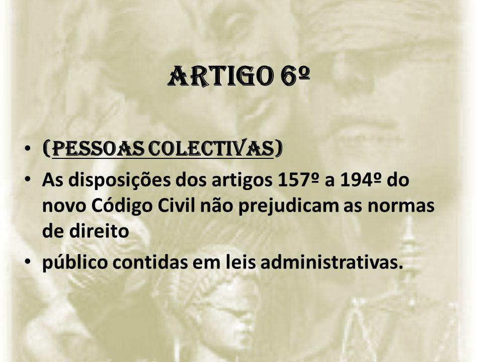 Artigo 6º (Pessoas colectivas)