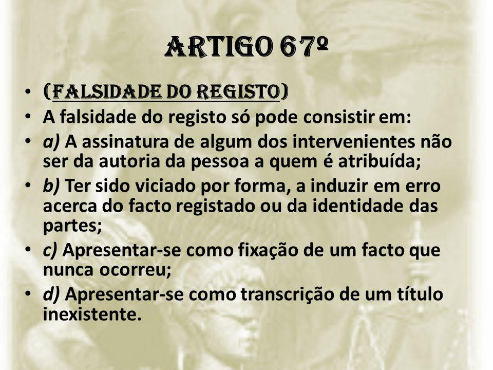 ARTIGO 67º (Falsidade do registo)